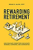 Rewarding Retirement: How Fiduciary Committees Can Elevate Workers, Companies, and Communities