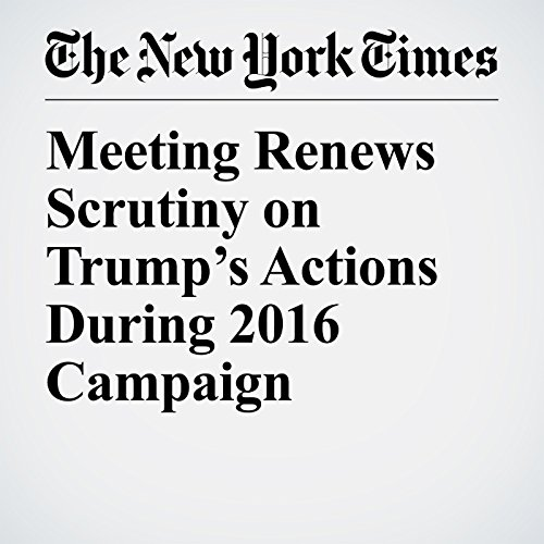 Meeting Renews Scrutiny on Trump's Actions During 2016 Campaign copertina