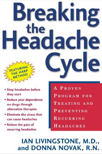Breaking the Headache Cycle: A Proven Program for Treating and Preventing Recurring Headaches (English Edition)