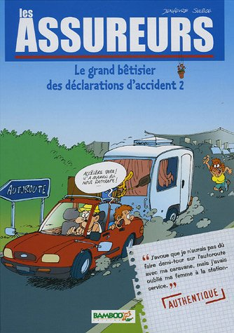 Les Assureurs : Le grand bêtisier des déclarations d'accident - tome 2