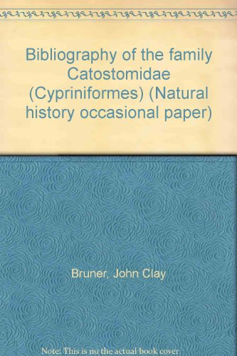 Bibliography of the family Catostomidae (Cypriniformes) (Natural history occasional paper)