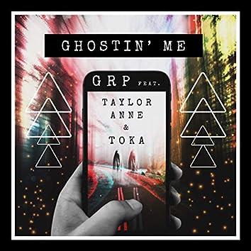 Ghostin' Me (feat. Taylor Anne & Toka)
