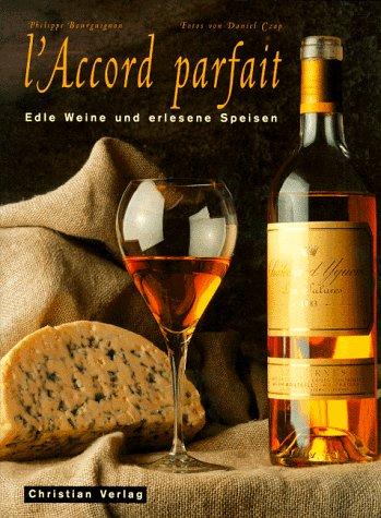 L' Accord parfait, Edle Weine und erlesene Speisen