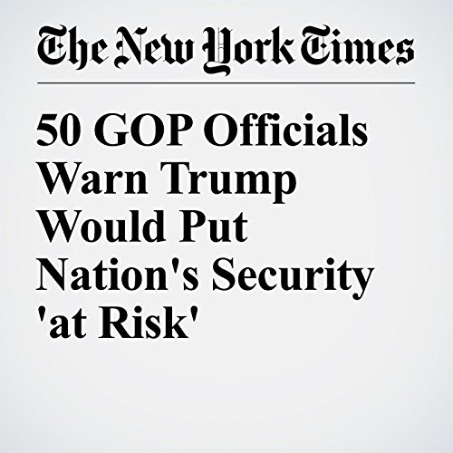 50 GOP Officials Warn Trump Would Put Nation's Security 'at Risk' cover art
