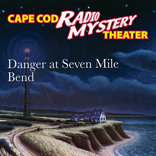 Danger at Seven Mile Bend audiobook cover art