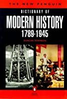 The New Penguin Dictionary of Modern History, 1789-1945 (Penguin reference)