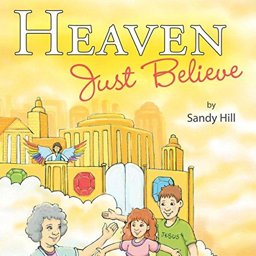Heaven, Just Believe audiobook cover art