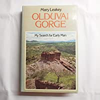 Olduvai Gorge: My Search for Early Man