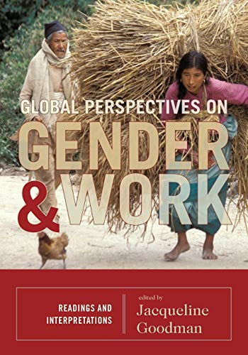 Global Perspectives on Gender and Work: Readings and Interpretations