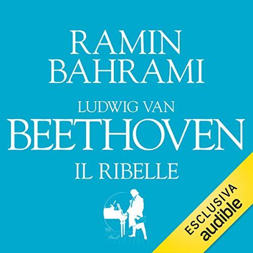Ludwig van Beethoven. Il ribelle copertina