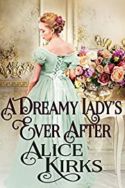 A Dreamy Lady's Ever After: A Historical Regency Romance Book