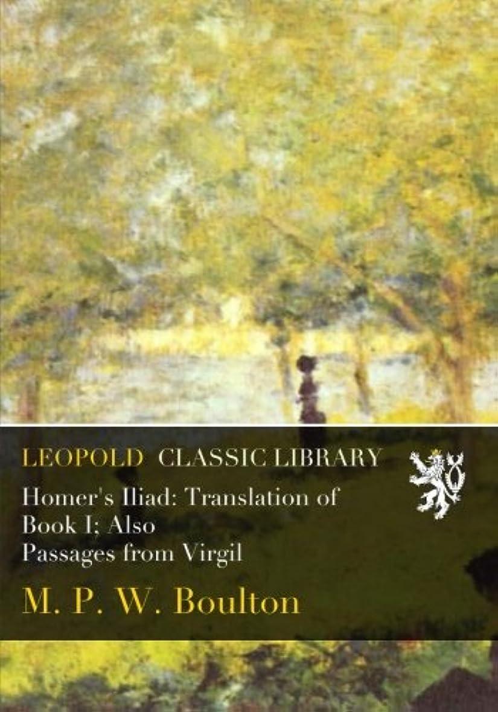 サロン部門ビルマHomer's Iliad: Translation of Book I; Also Passages from Virgil