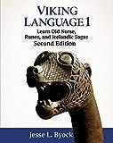 Viking Language 1 Learn Old Norse, Runes, and Icelandic Sagas (Viking Language Series, Band 1) - Jesse L. Byock