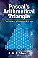 Pascal's Arithmetical Triangle: The Story of a Mathematical Idea (Dover Books on Mathematics)