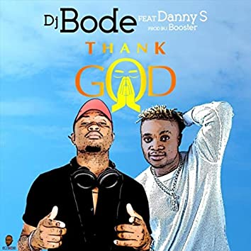Thank God (feat. Danny S)