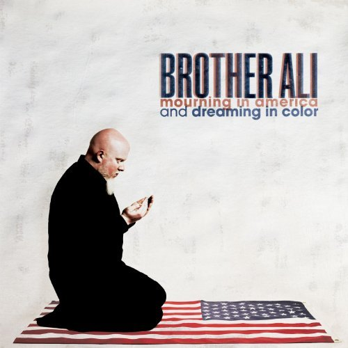 Mourning in America and Dreaming in Color by Brother Ali (2012-09-18)