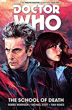 Doctor Who  The Twelfth Doctor Vol 4  The School of Death