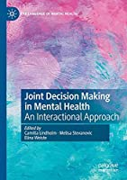 Joint Decision Making in Mental Health: An Interactional Approach (The Language of Mental Health)