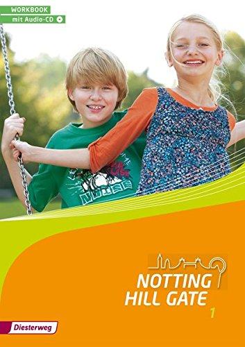Notting Hill Gate - Ausgabe 2014: Workbook 1 mit Audio-CD (Notting Hill Gate: Lehrwerk für den Englischunterricht an Gesamtschulen und integrierenden Schulformen - Ausgabe 2014)
