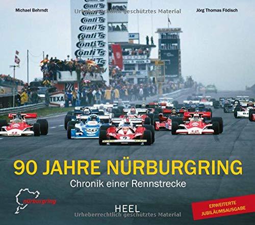 90 Jahre Nürburgring: Chronik einer Rennstrecke