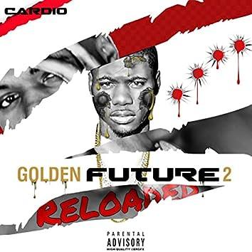 Golden Future 2 (Reloaded)