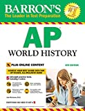 Barron's AP World History, 8th Edition: With Bonus Online Tests (Barron's Test Prep)
