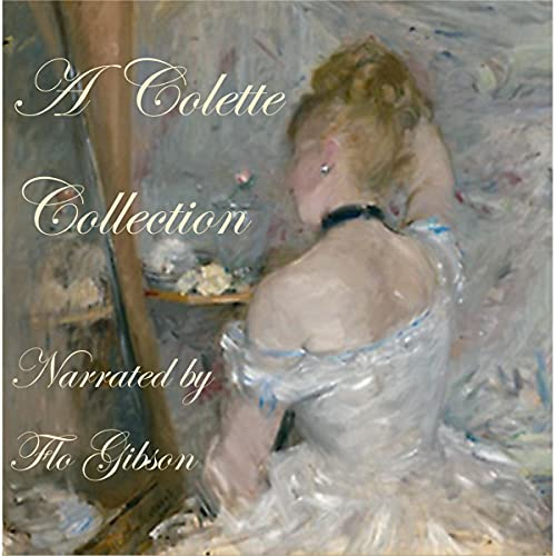 A Colette Collection Audiobook By Colette cover art