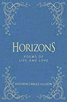 Horizons: Poems of Life and Love
