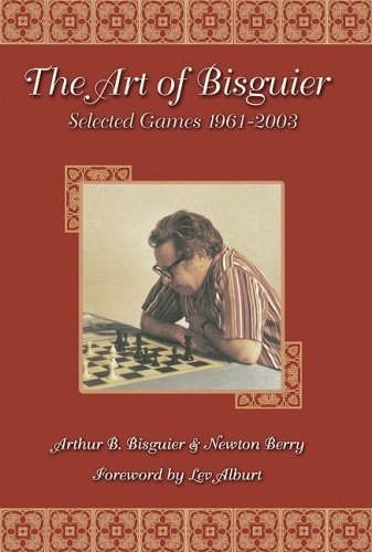 Art of Bisguier: Selected Games 1961-2003 (English Edition)