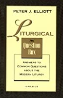 Liturgical Question Box: Answers to Common Questions About the Modern Liturgy