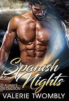 Spanish Nights (A Jinn's Seduction Novella) by [Valerie Twombly]