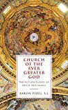 Church of the Ever Greater God: The Ecclesiology of Erich Przywara