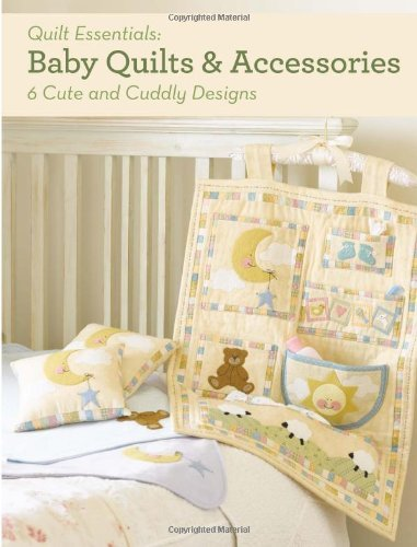 Baby Quilts and Accessories: 10 Cute and Cuddly Designs (Quilt Essentials) by Barri Sue Gaudet (26-Apr-2013) Paperback
