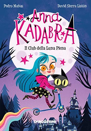 Il club della luna piena. Anna Kadabra