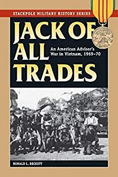 Jack of All Trades: An American Advisor's War in Vietnam, 1969-70 - Book  of the Stackpole Military History