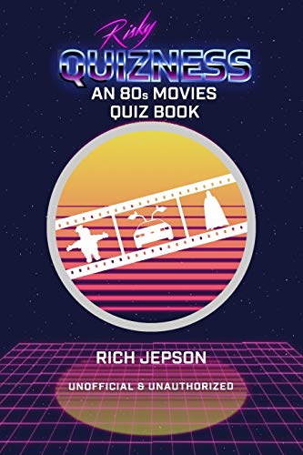Risky Quizness: An 80s Movie Quiz Book by Rich Jepson (Kindle or Paperback). 107 pages of questions from Airplane to Who Framed Roger Rabbit.