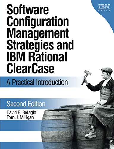 Software Configuration Management Strategies and IBM Rational ClearCase: A Practical Introduction