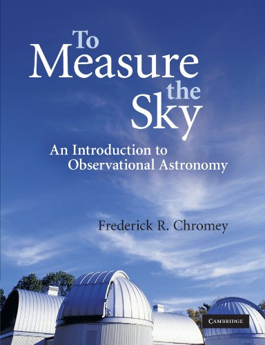 Download To Measure the Sky: An Introduction to Observational Astronomy 0521747686