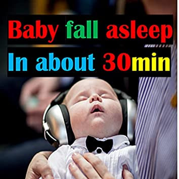Baby fall asleep in about  30min