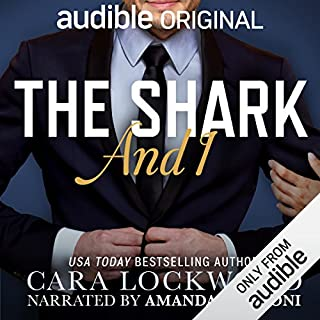 The Shark and I                   By:                                                                                                                                 Cara Lockwood                               Narrated by:                                                                                                                                 Amanda Ronconi                      Length: 5 hrs and 23 mins     1,500 ratings     Overall 4.2