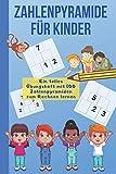 Zahlenpyramide für Kinder: Rechnen lernen 1. Klasse das perfekte Mathematik Übungsheft mit 100 Zahlenpyramiden