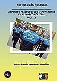 Psicología Policial: Aspectos psicológicos importantes en el marco policial