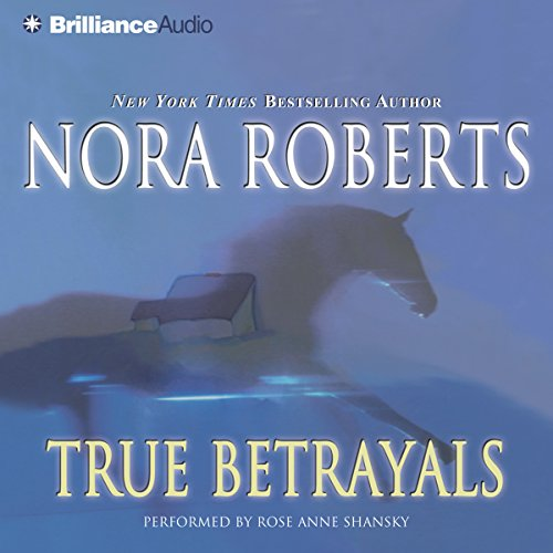 True Betrayals                   By:                                                                                                                                 Nora Roberts                               Narrated by:                                                                                                                                 Rose Anne Shansky                      Length: 2 hrs and 57 mins     83 ratings     Overall 3.9