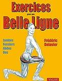 Exercices pour une belle ligne - Format Kindle - 16,99 €