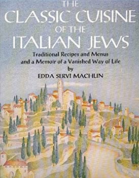 Paperback The Classic Cuisine of the Italian Jews: Traditional Recipes and Menus and a Memoir of a Vanished Book