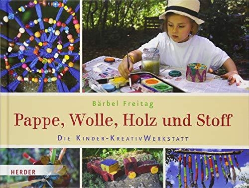 Pappe, Wolle, Holz und Stoff: Die Kinder-KreativWerkstatt