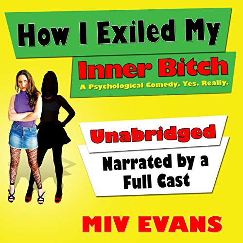 How I Exiled My Inner Bitch audiobook cover art