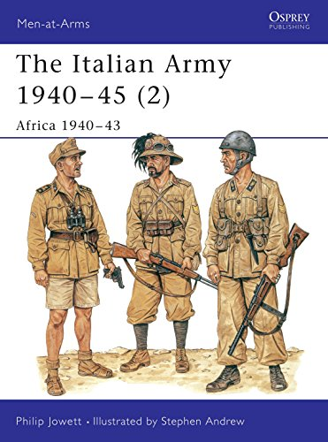 The Italian Army 1940–45 (2): Africa 1940–43 (Men-at-Arms)