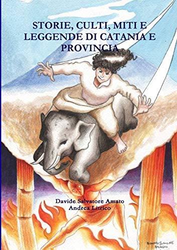 Storie, Culti, Miti E Leggende Di Catania E Provincia