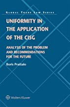 Uniformity in the Application of the CISG: Analysis of the Problem and Recommendations for the Future